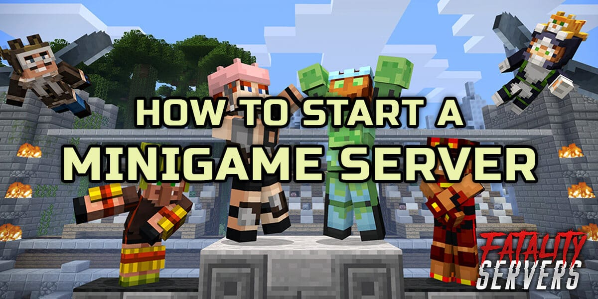 How to Start A Minecraft Minigame Server Fatality Servers